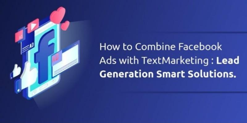 Kết hợp quảng cáo Facebook với SMS Marketing